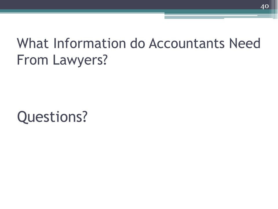 What Information do Accountants Need From Lawyers 40 Questions