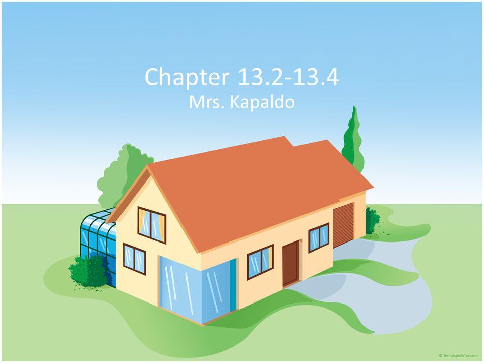 Chapter 13.2-13.4 Mrs. Kapaldo