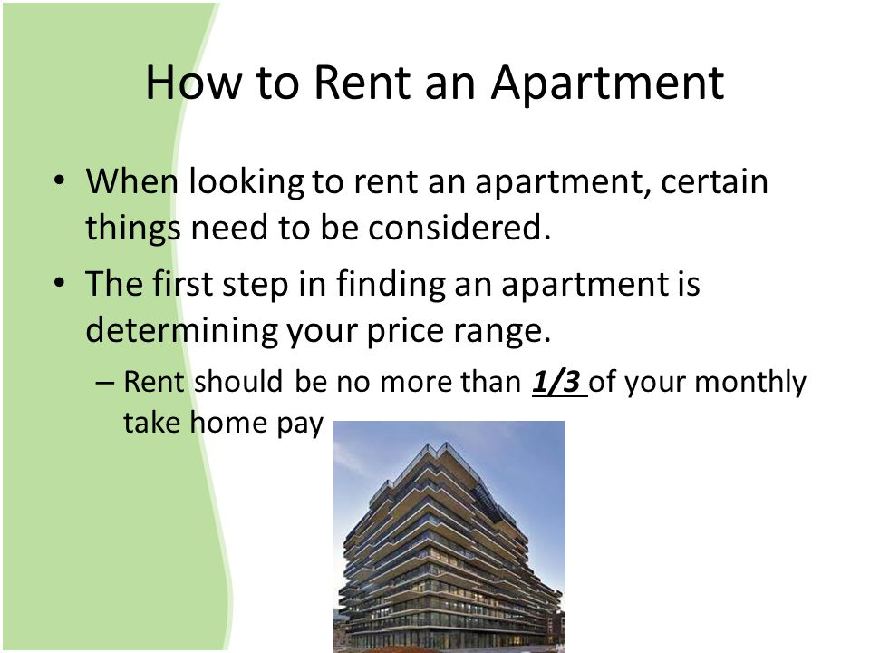 How to Rent an Apartment When looking to rent an apartment, certain things need to be considered.
