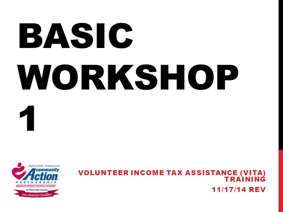 BASIC WORKSHOP 1 VOLUNTEER INCOME TAX ASSISTANCE (VITA) TRAINING 11/17/14 REV