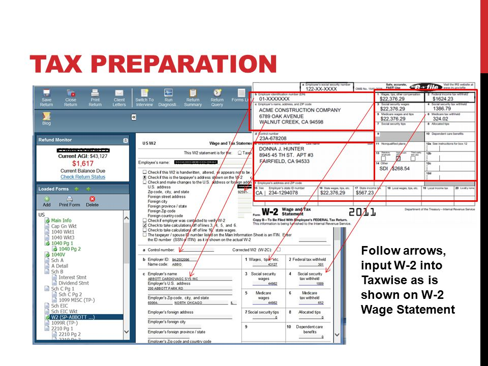 TAX PREPARATION Follow arrows, input W-2 into Taxwise as is shown on W-2 Wage Statement