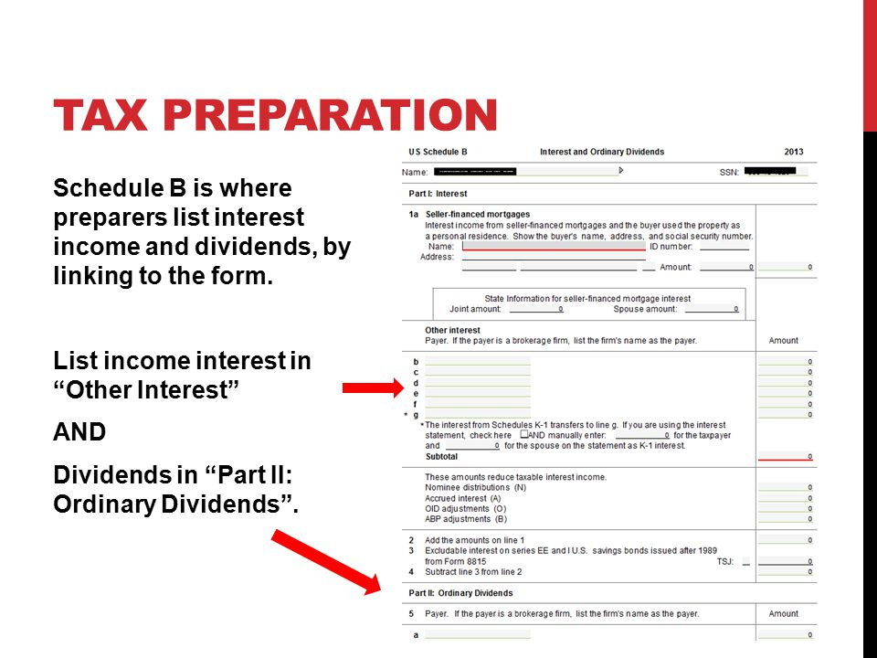 TAX PREPARATION Schedule B is where preparers list interest income and dividends, by linking to the form.