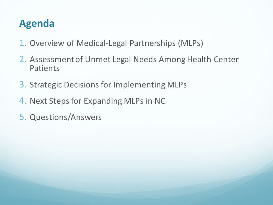 Agenda 1. Overview of Medical-Legal Partnerships (MLPs) 2.