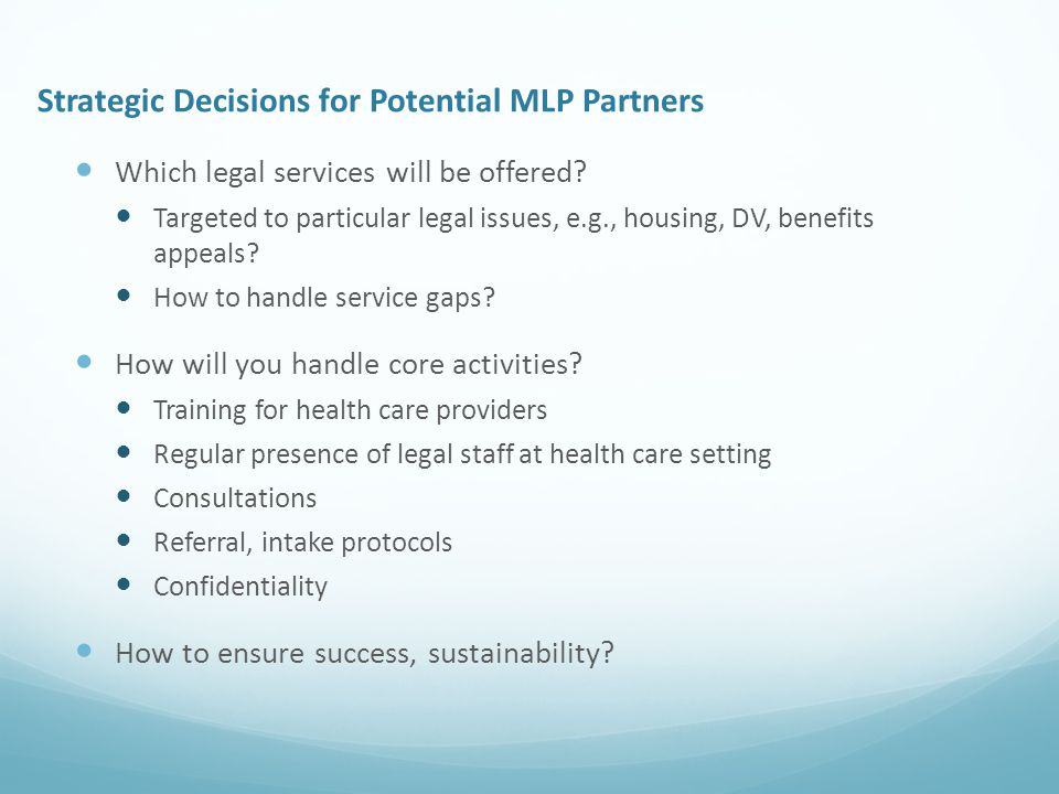 Strategic Decisions for Potential MLP Partners Which legal services will be offered.
