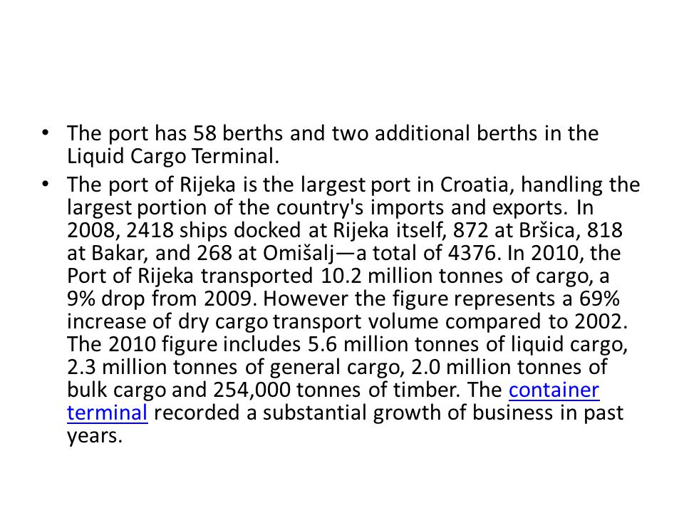 The port has 58 berths and two additional berths in the Liquid Cargo Terminal.