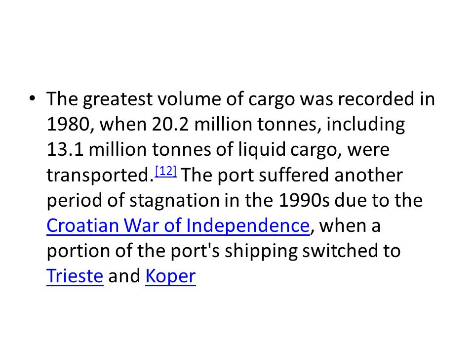 The greatest volume of cargo was recorded in 1980, when 20.2 million tonnes, including 13.1 million tonnes of liquid cargo, were transported.