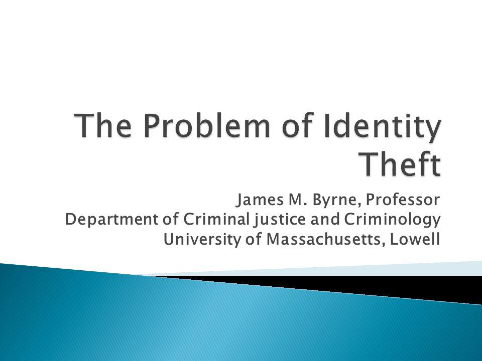 James M. Byrne, Professor Department of Criminal justice and Criminology University of Massachusetts, Lowell