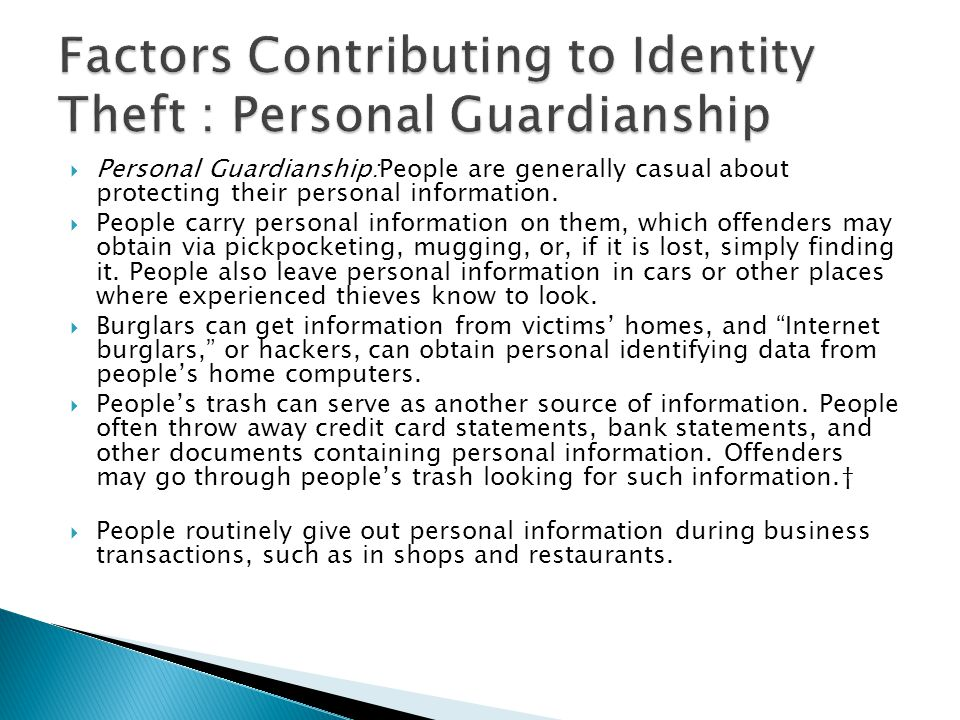  Personal Guardianship:People are generally casual about protecting their personal information.  People carry personal information on them, which of