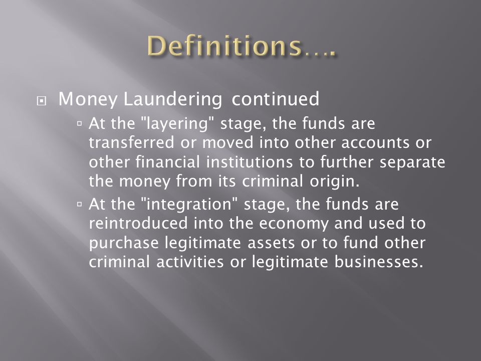  Money Laundering continued  At the