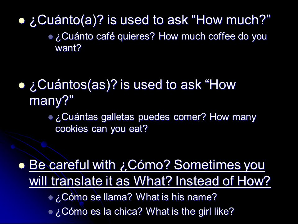 ¿Cuánto(a). is used to ask How much? ¿Cuánto(a).