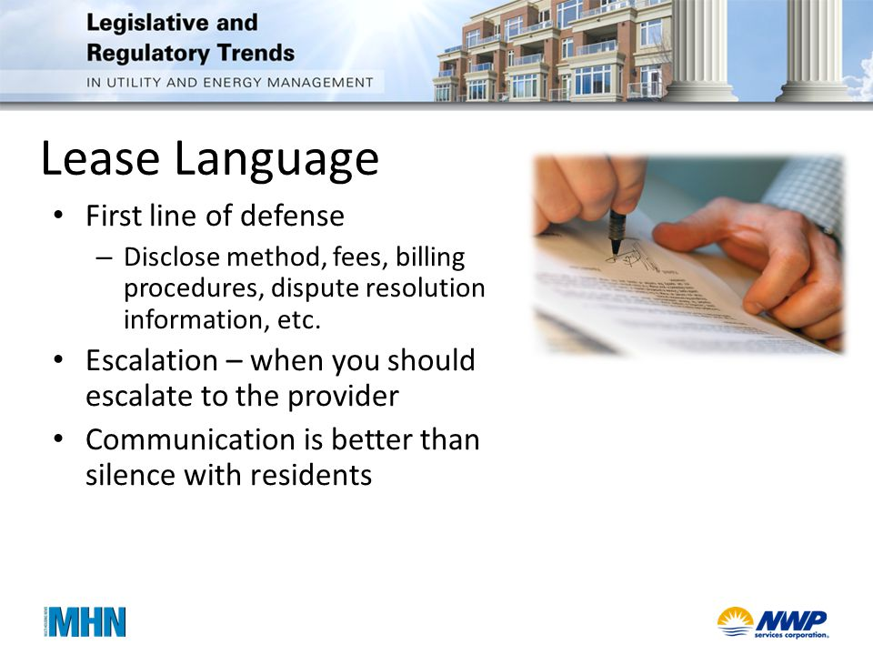 Lease Language First line of defense – Disclose method, fees, billing procedures, dispute resolution information, etc.
