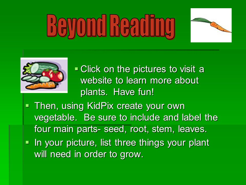  To list names of the plants grown in the surprise garden and to write 1 fact about the plant click on the picture below.