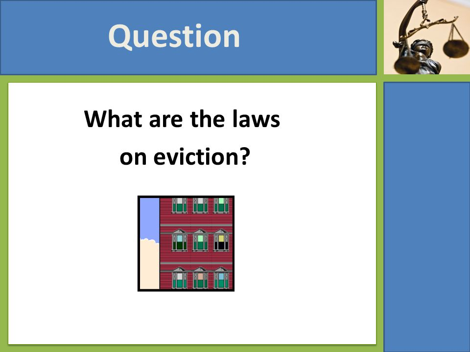 What are the laws on eviction? Question