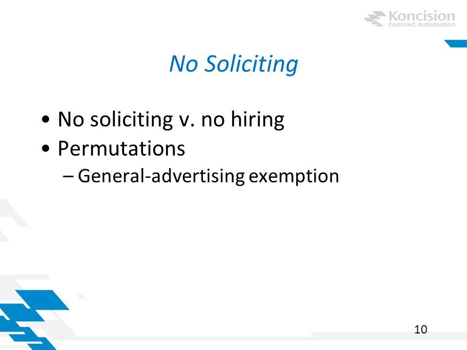 No Soliciting No soliciting v. no hiring Permutations –General-advertising exemption 10