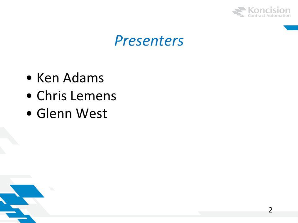 Presenters Ken Adams Chris Lemens Glenn West 2