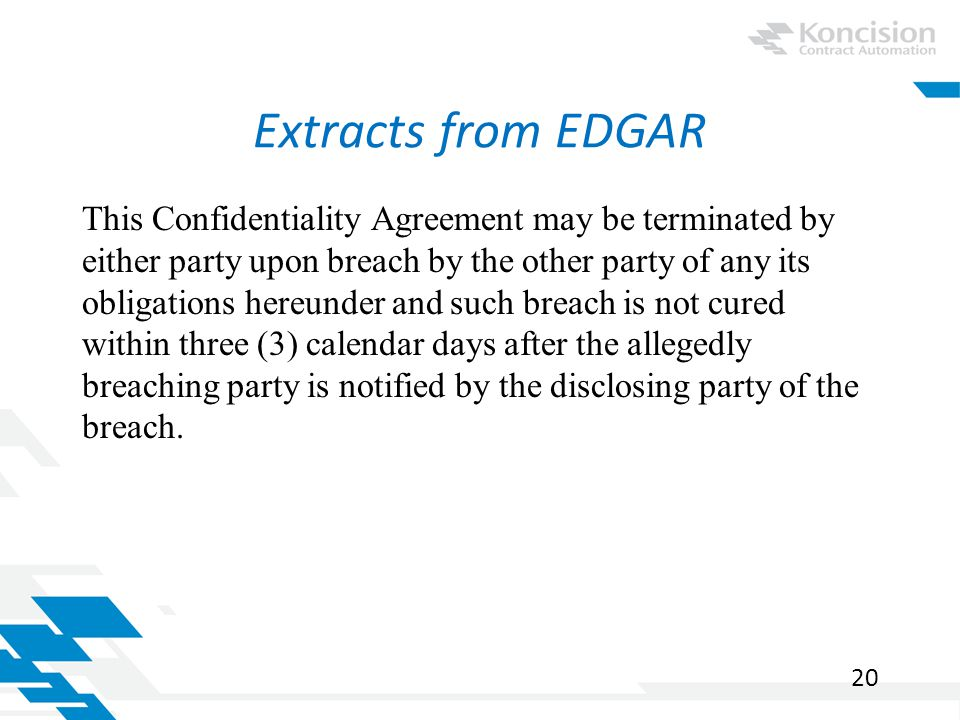 Extracts from EDGAR This Confidentiality Agreement may be terminated by either party upon breach by the other party of any its obligations hereunder and such breach is not cured within three (3) calendar days after the allegedly breaching party is notified by the disclosing party of the breach.