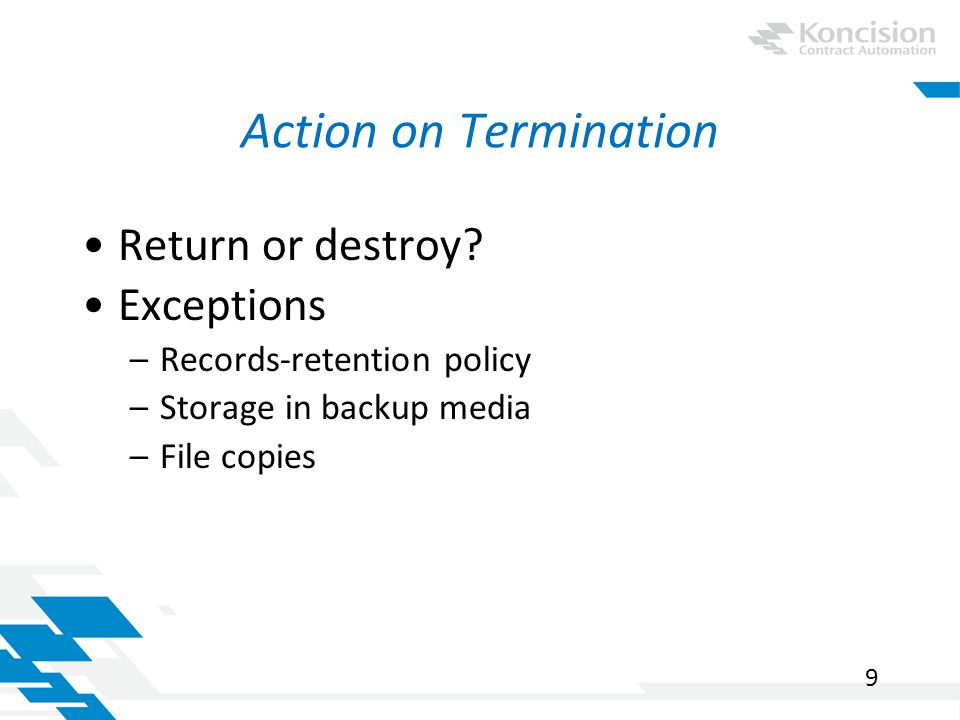 Action on Termination Return or destroy.