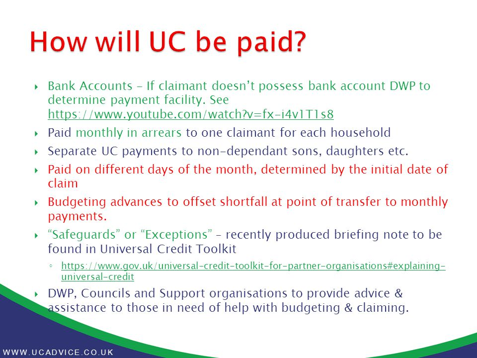 WWW.UCADVICE.CO.UK  Bank Accounts - If claimant doesn't possess bank account DWP to determine payment facility.