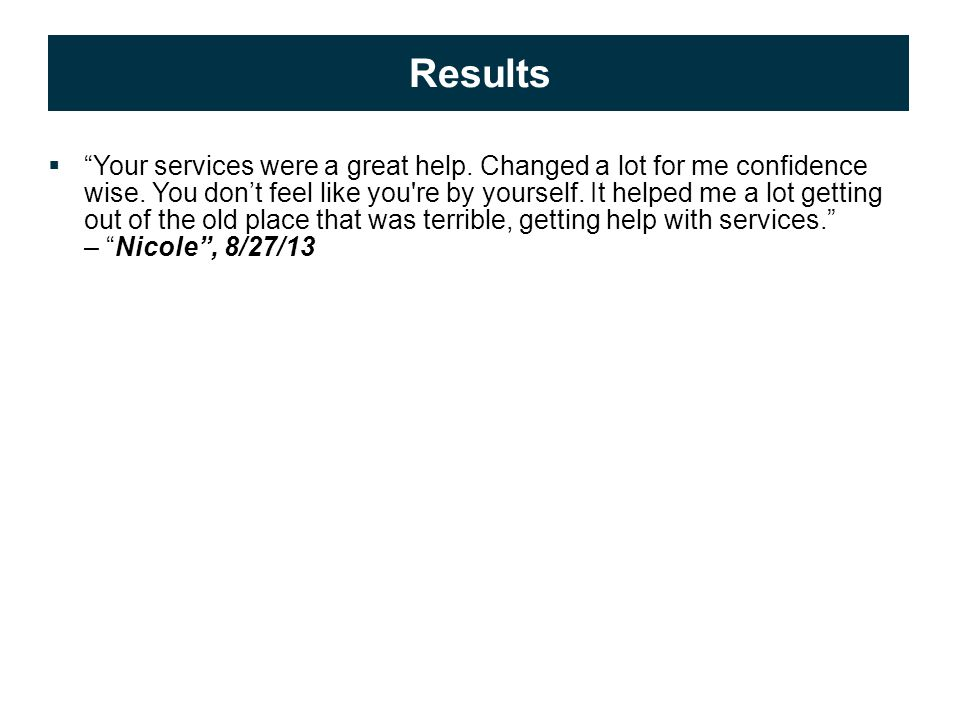 © 2009 APS Healthcare, Inc. 19 Results  Your services were a great help.