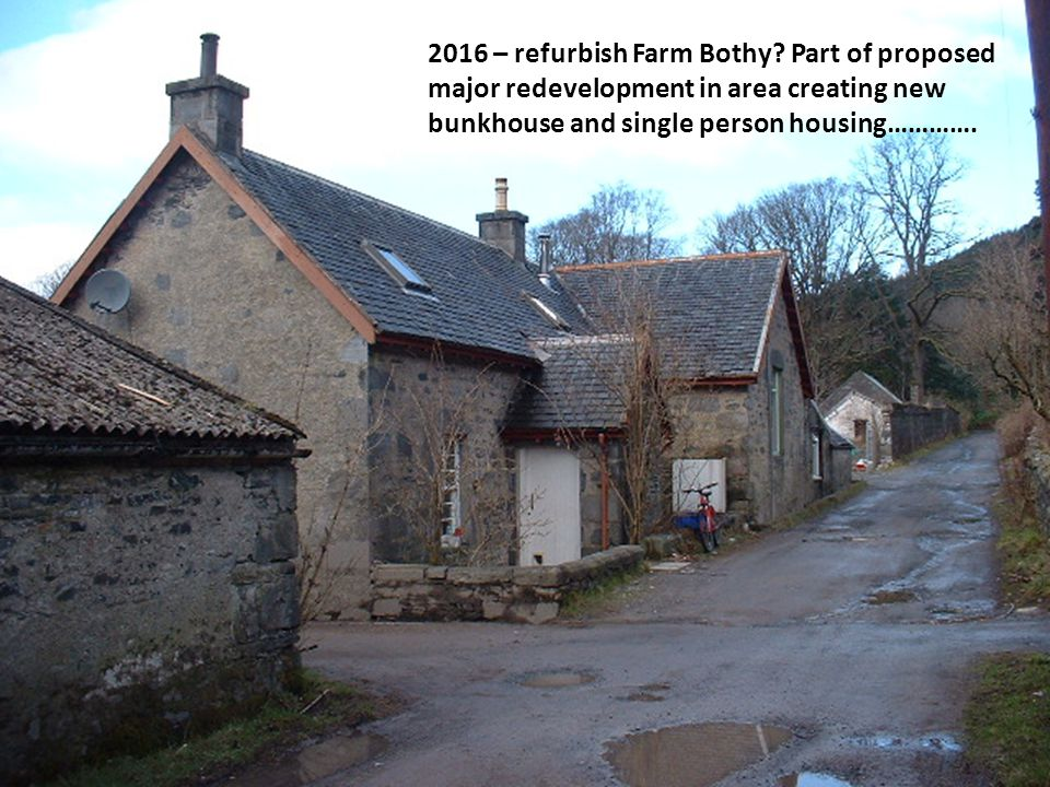 2016 – refurbish Farm Bothy.
