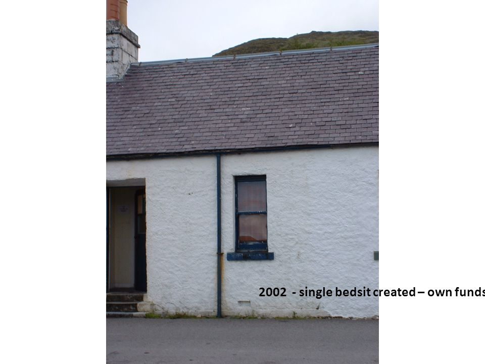 2002 - single bedsit created – own funds