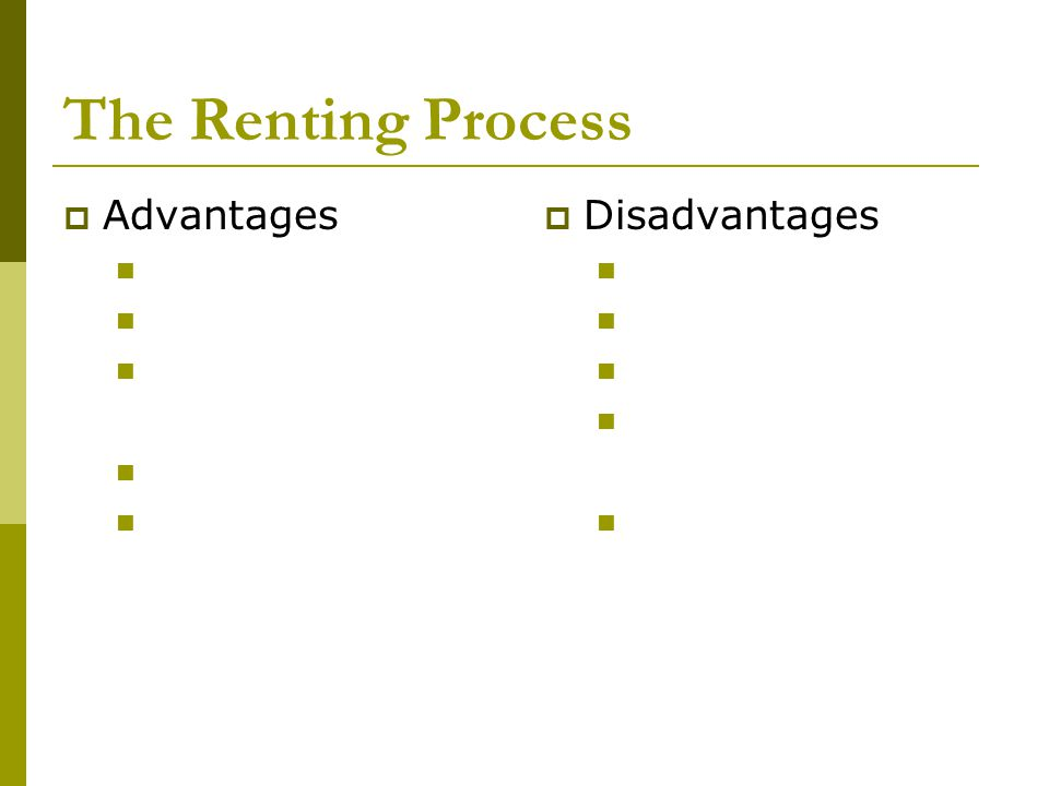 The Renting Process  Advantages  Disadvantages