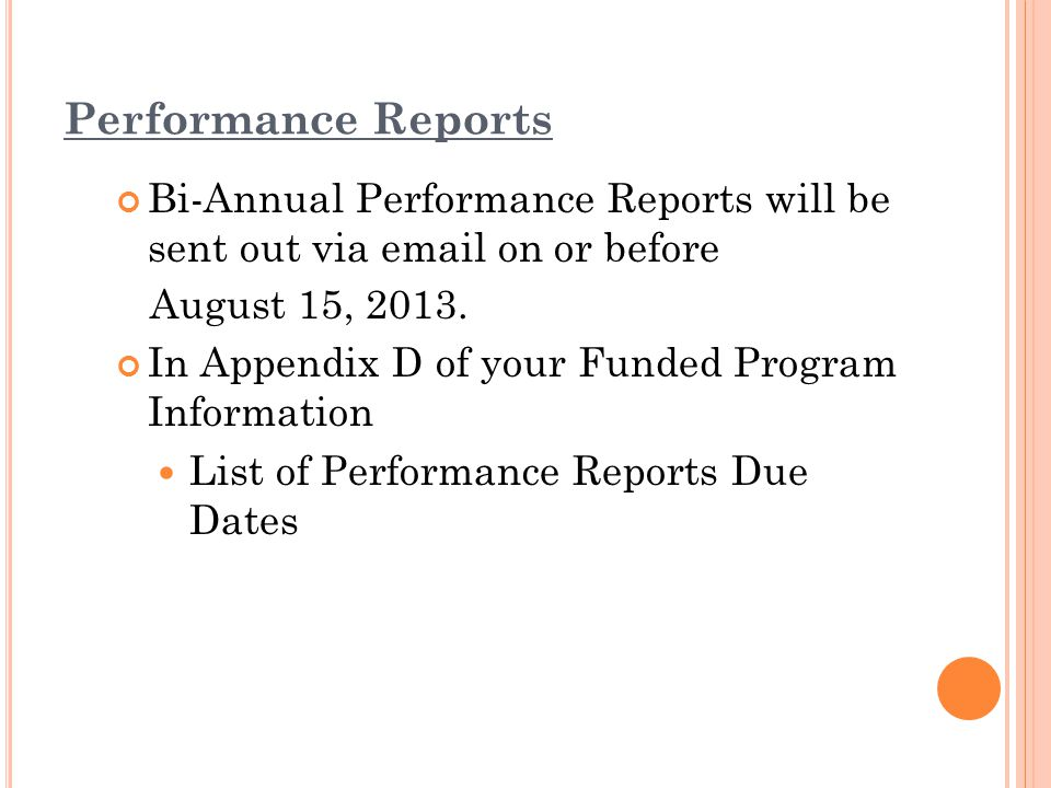 Performance Reports Bi-Annual Performance Reports will be sent out via email on or before August 15, 2013.