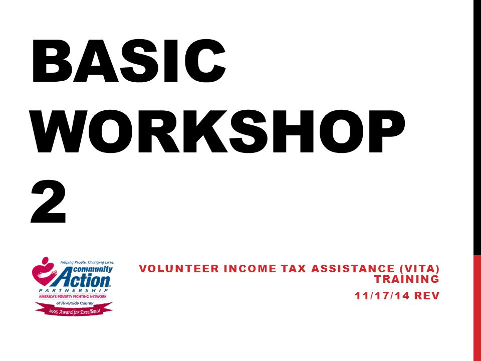 BASIC WORKSHOP 2 VOLUNTEER INCOME TAX ASSISTANCE (VITA) TRAINING 11/17/14 REV