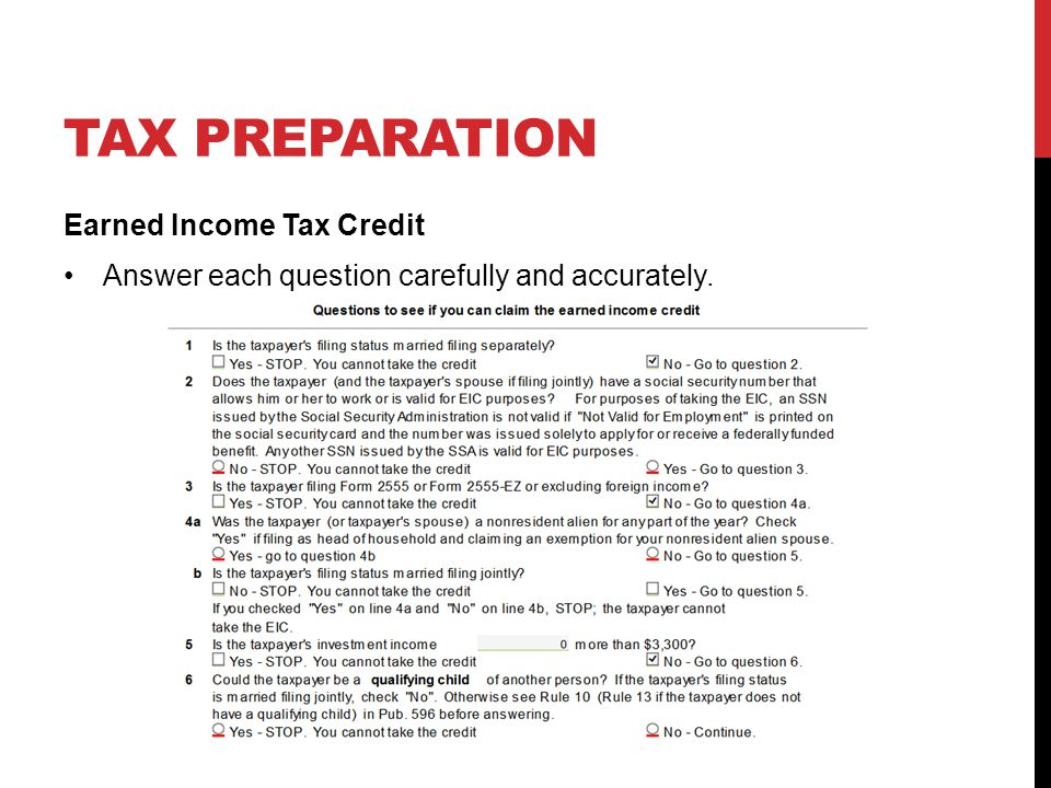 TAX PREPARATION Earned Income Tax Credit Answer each question carefully and accurately.