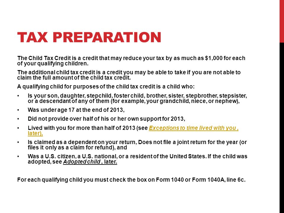 TAX PREPARATION The Child Tax Credit is a credit that may reduce your tax by as much as $1,000 for each of your qualifying children.