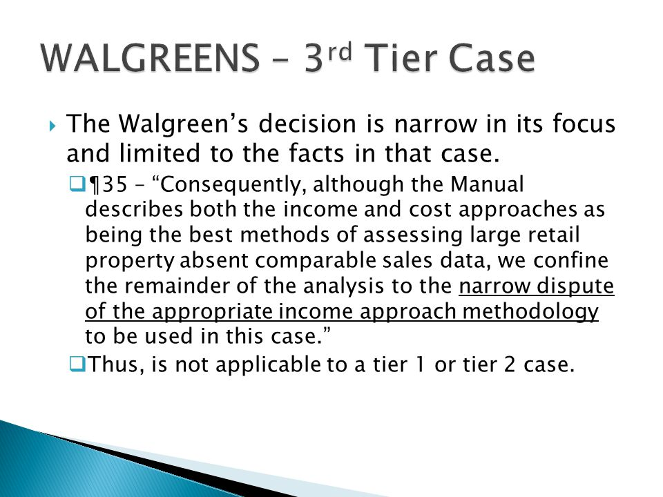  The Walgreen's decision is narrow in its focus and limited to the facts in that case.