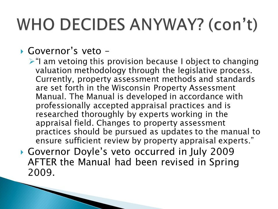  Governor's veto –  I am vetoing this provision because I object to changing valuation methodology through the legislative process.