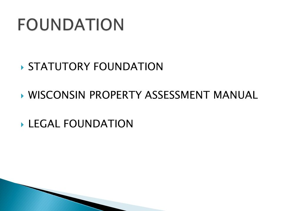  STATUTORY FOUNDATION  WISCONSIN PROPERTY ASSESSMENT MANUAL  LEGAL FOUNDATION
