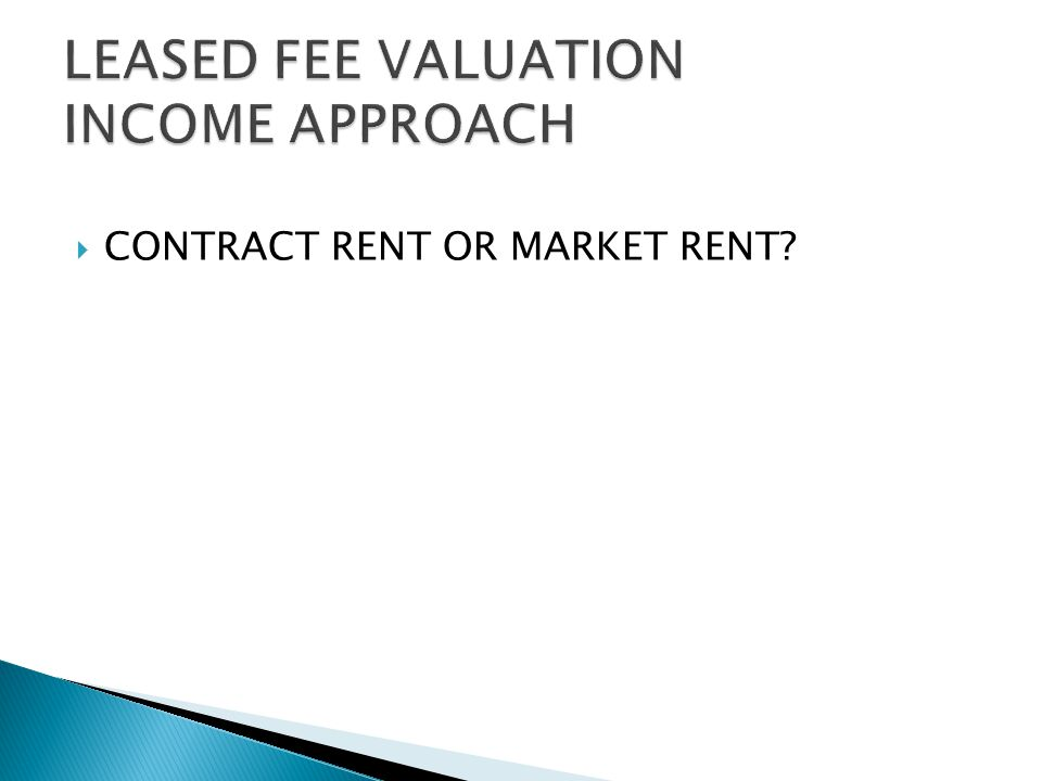  CONTRACT RENT OR MARKET RENT?