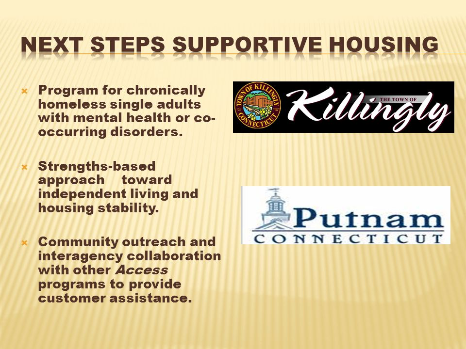  Program for chronically homeless single adults with mental health or co- occurring disorders.