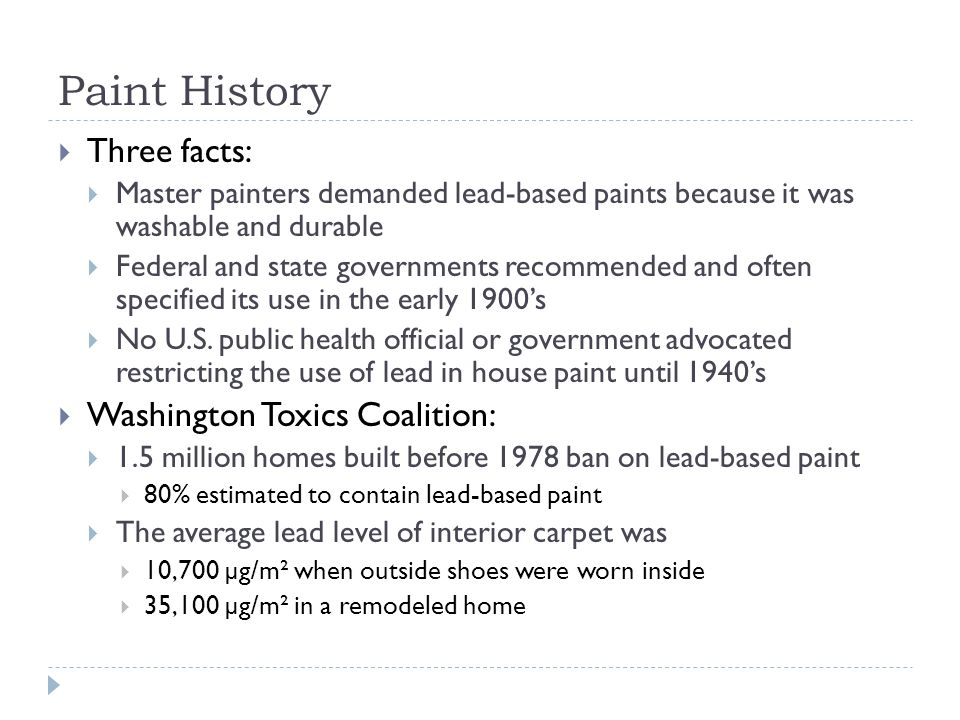 Soil  Washington Toxics Coalition:  Average soil lead level for older buildings in Seattle: 1000-6000 ppm  These levels will increase with time as lead is removed from the buildings by weathering and maintenance  Exterior lead is tracked into buildings and contributes to interior lead dust levels