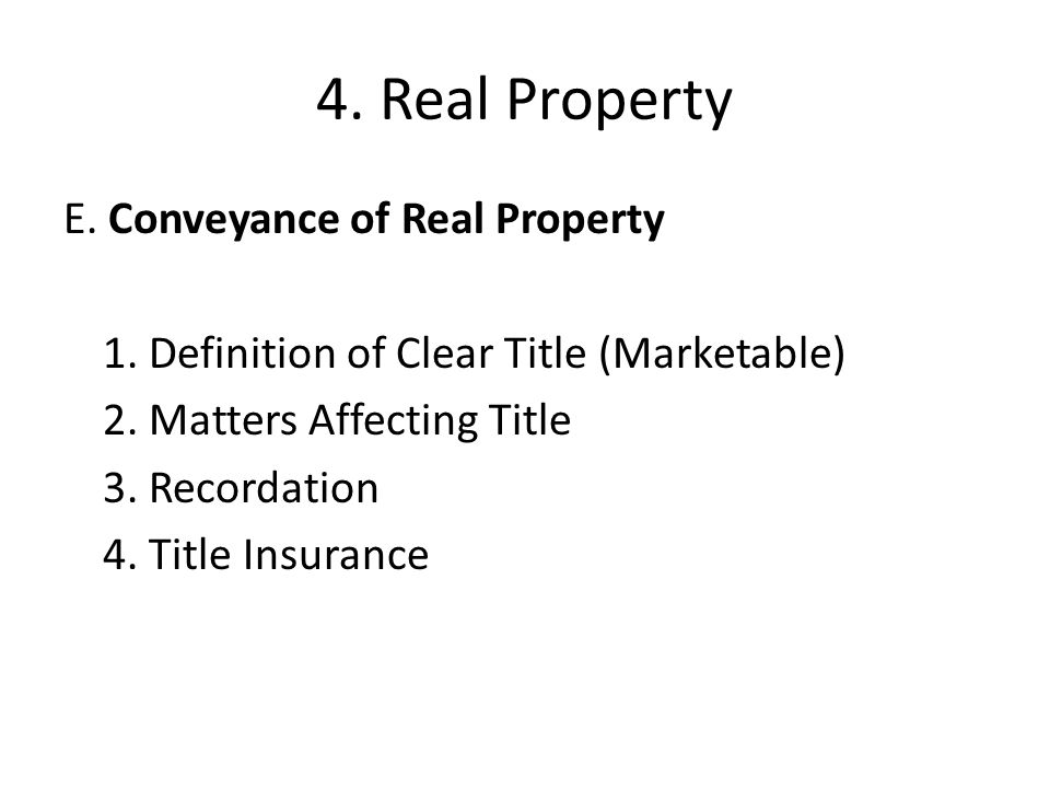 4.Real Property E. Conveyance of Real Property 1.