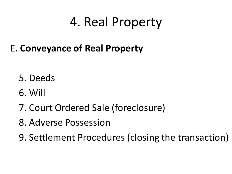 4.Real Property E. Conveyance of Real Property 5.