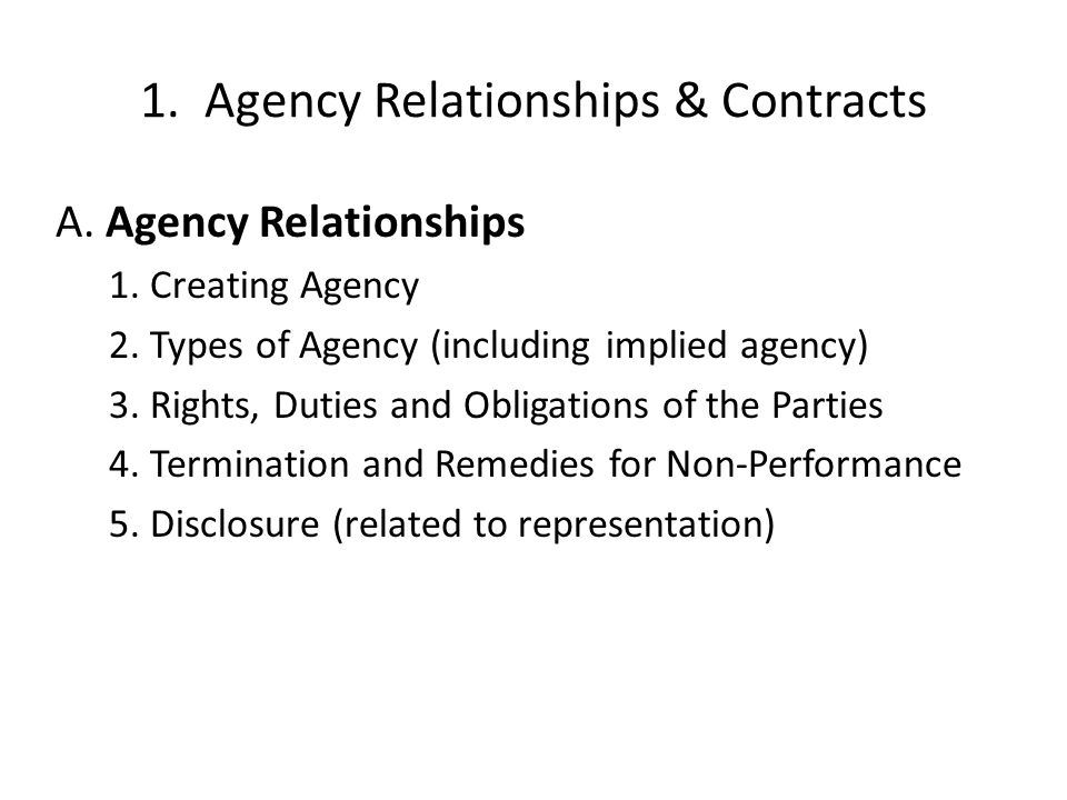 1.Agency Relationships & Contracts A. Agency Relationships 1.