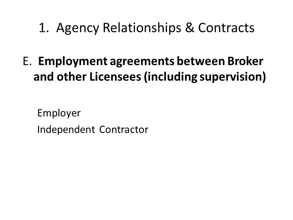 1.Agency Relationships & Contracts E.