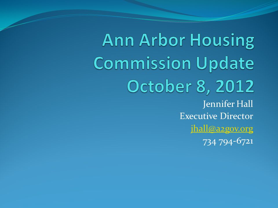 Jennifer Hall Executive Director jhall@a2gov.org 734 794-6721