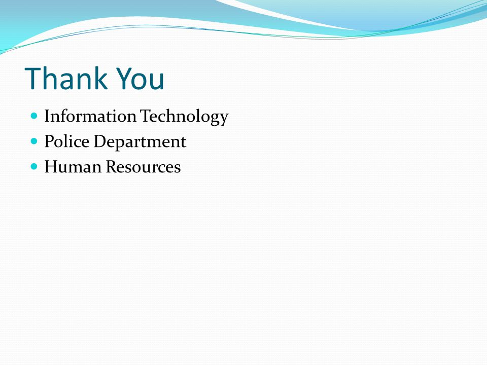 Thank You Information Technology Police Department Human Resources