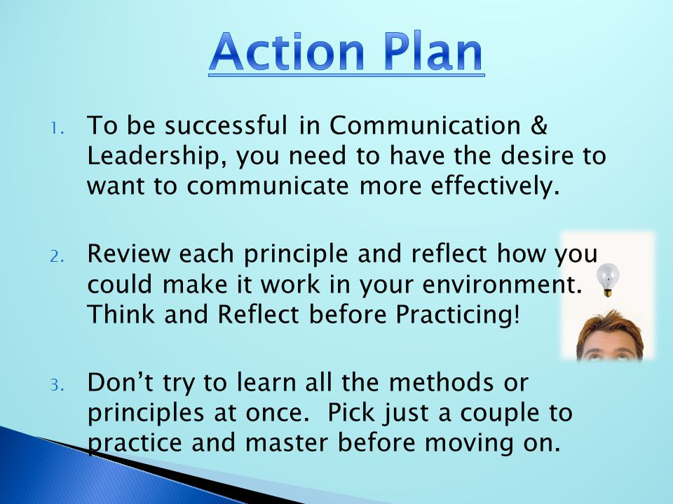  If you want these principles to work for you, then put a plan in place and implement it.