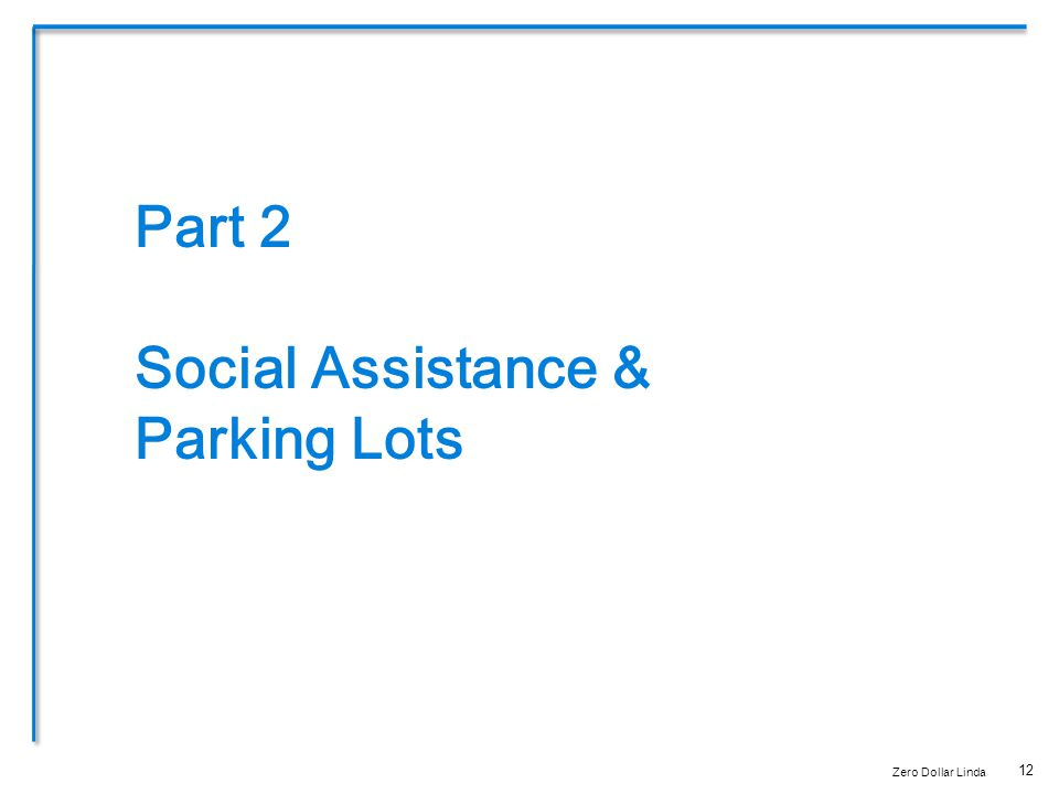 12 Part 2 Social Assistance & Parking Lots
