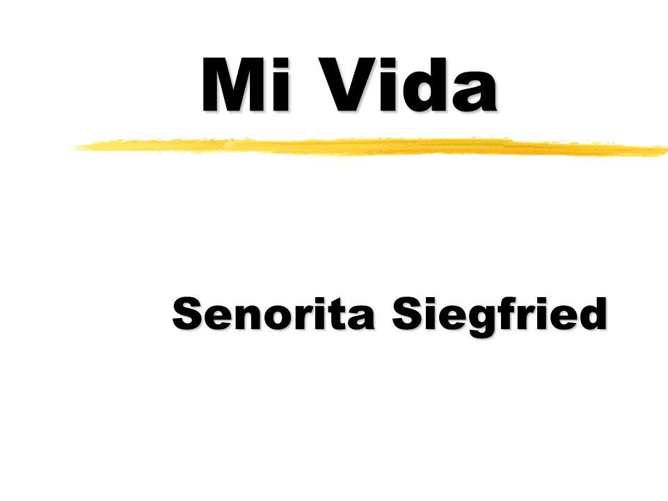 Mi Vida Senorita Siegfried