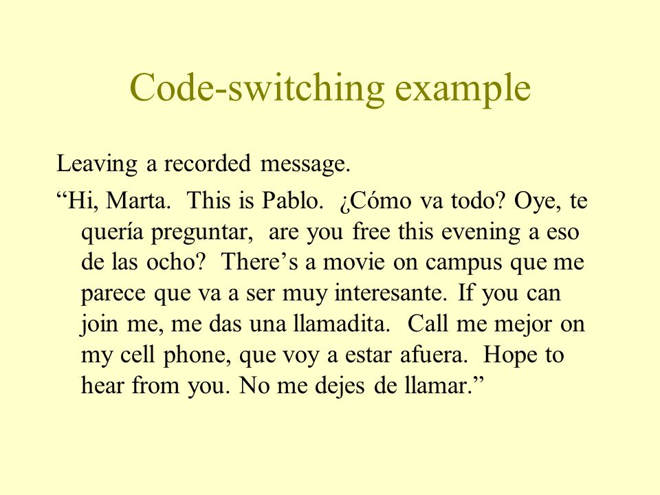 Code-switching example Leaving a recorded message.
