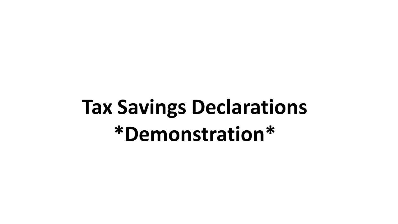 Tax Savings Declarations *Demonstration*