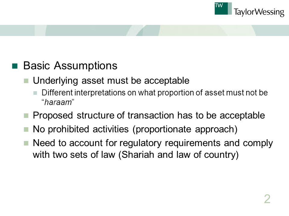 "Basic Assumptions Underlying asset must be acceptable Different interpretations on what proportion of asset must not be ""haraam"" Proposed structure of"