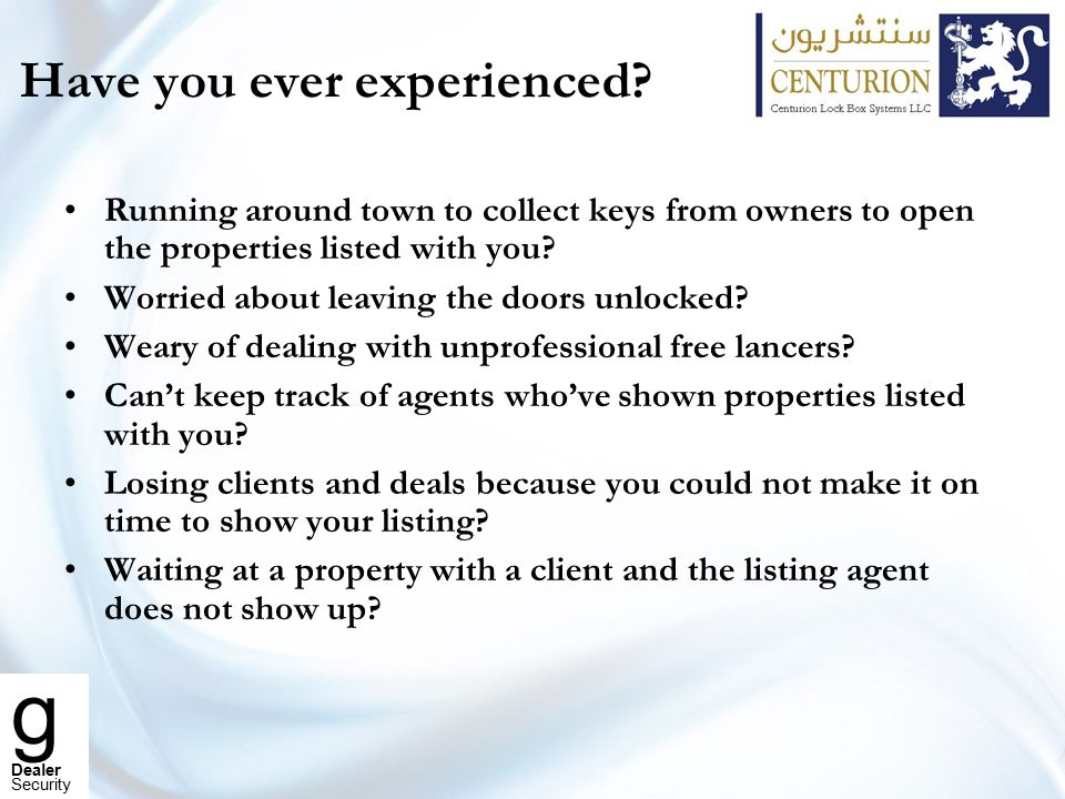 g Dealer Security Have you ever experienced? Running around town to collect keys from owners to open the properties listed with you? Worried about lea