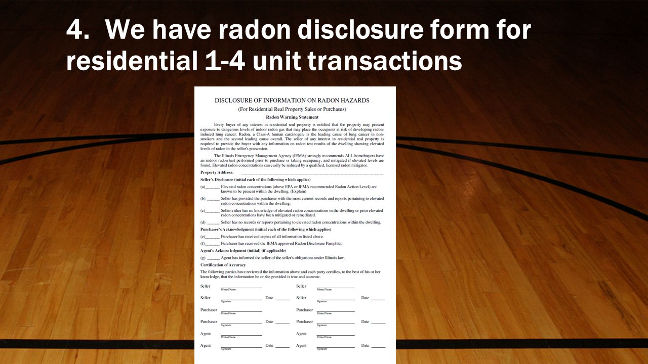 4. We have radon disclosure form for residential 1-4 unit transactions